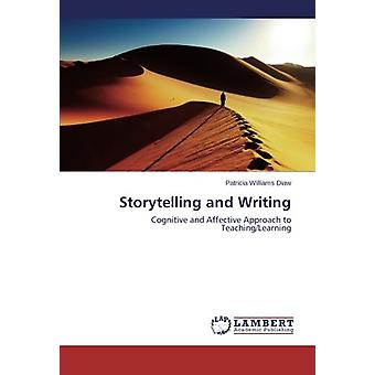 Storytelling and Writing - Cognitive and Affective Approach to Teachin