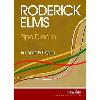 Pipe Dream For Trumpet And Organ Roderick Elms Camden Music