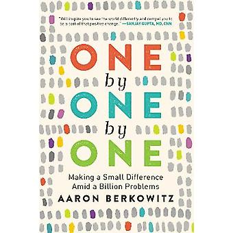 One by One by One Making a Small Difference Amid a Billion Problems