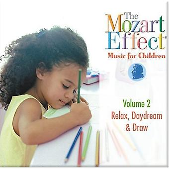 Mozart Effect-Music for Children - Mozart Effect-Music for Children: Vol. 2-Relax Daydream & Draw [CD] USA import