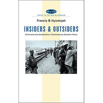 Insiders and Outsiders  Citizenship and Xenophobia in Contemporary Southern Africa by Francis B Nyamnjoh