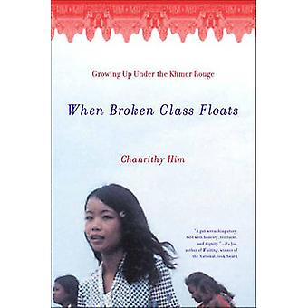 When Broken Glass Floats - Growing Up Under the Khmer Rouge by Chanrit