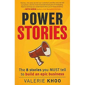 Power Stories - The 8 Stories You Must Tell to Build an Epic Business