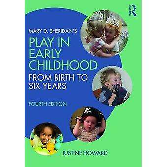 Mary D. Sheridan's Play in Early Childhood - From Birth to Six Years b