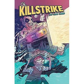 Oh - Killstrike av Max Bemis - Logan Faerber - 9781608868186 bok