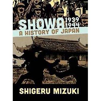 Showa 1939-1944-A History of Japan door Shigeru Mizuki - 9781770461512