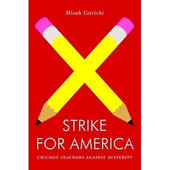 Streik für Amerika - Chicago Lehrer gegen den Sparkurs von Micha Uetri