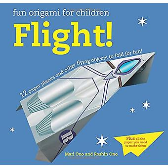 Leuk Origami voor kinderen - vlucht! -12 paper Planes en andere vliegende O