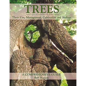 Bäume - ihre Einsatz - Management - Anbau und Biologie - eine Stockung