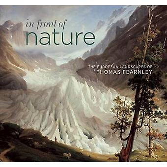 In Front of Nature - The European Landscapes of Thomas Fearnley by Ann
