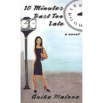 10 Minutes Past Too Late by Malone & Anika