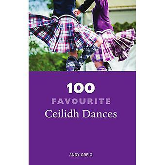 100 danze Ceilidh preferita da Andy Greig - 9781910745380 libro