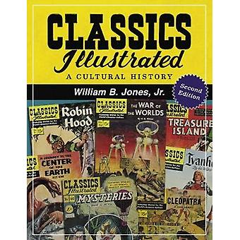 Classics Illustrated - A Cultural History by William Bryan Jones - 978