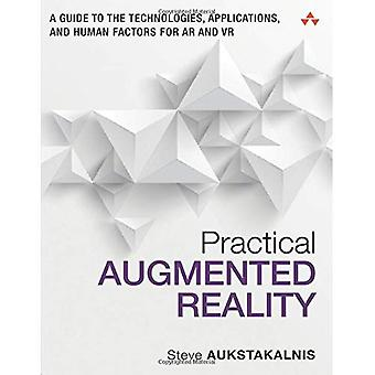 Practical Augmented Reality: A Guide to the Technologies, Applications and Human Factors for Ar and Vr (Usability)