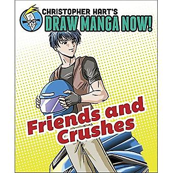 Friends and Crushes (Christopher Hart's Draw Manga Now!)