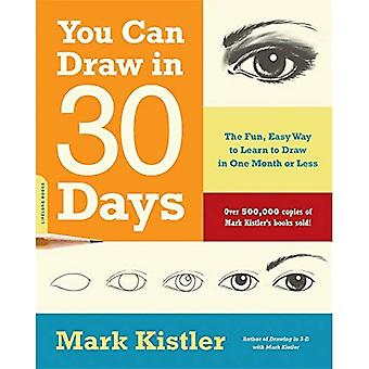 You Can Draw in 30 Days: The Fun, Easy Way to Master Drawing, from Figures to Landscapes, in One Month or Less