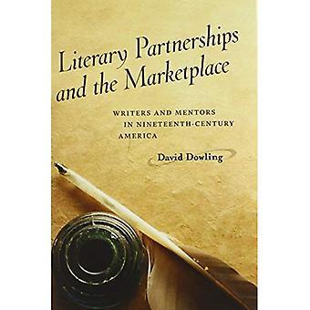 Literarischen Partnerschaften und den Marketplace: Schriftsteller und Mentoren im Amerika des 19. Jahrhunderts