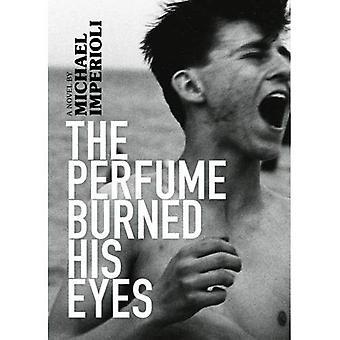 O Perfume queimou os olhos