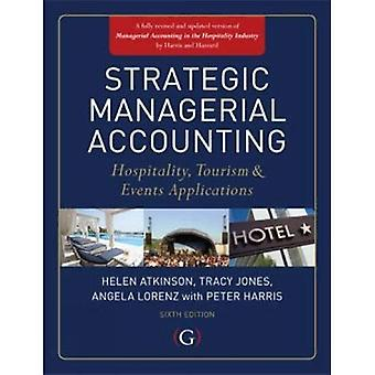 Strategic Managerial Accounting: Hospitality, Tourism & Events Applications