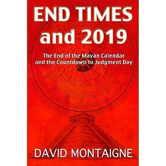 Endzeit und 2019: das Ende des Maya-Kalenders und der Countdown zum Tag des Gerichts
