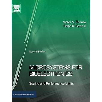Microsystems for Bioelectronics Scaling and Performance Limits Revised by Zhirnov & Victor V