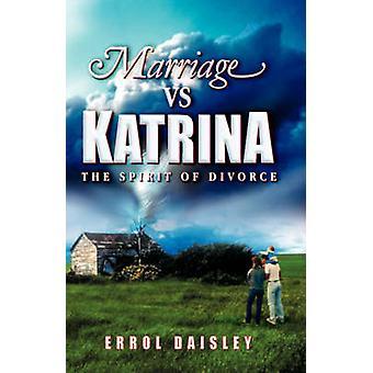 Marriage vs. Katrina the Spirit of Divorce by Daisley & Errol