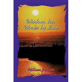 Sabiduría también trabaja por el amor de Jackson y William