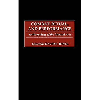 Bekämpa Ritual och prestanda antropologi av Martial Arts av Jones & David E.