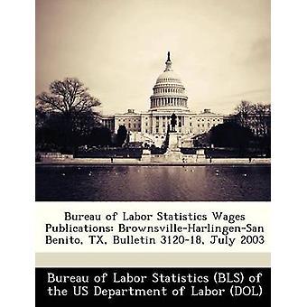 Oficina de estadísticas laborales salarios publicaciones BrownsvilleHarlingenSan Benito TX Boletín 312018 julio de 2003 por la oficina de estadísticas laborales BLS de la