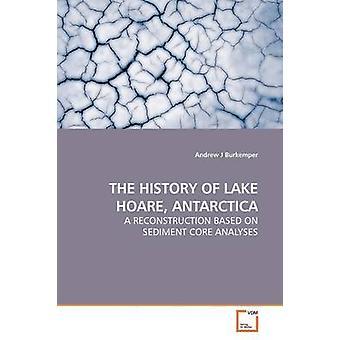 DIE Geschichte des LAKE HOARE Antarktis durch J Burkemper & Andrew