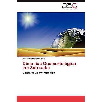 Sorocaba Em dinamica Geomorfologica di Marco Da Silva & Alexandre