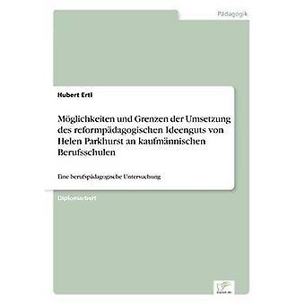 Mglichkeiten und Grenzen der Umsetzung des reformpdagogischen Ideenguts von Helen Parkhurst um kaufmnnischen Berufsschulen por Ertl & Hubert