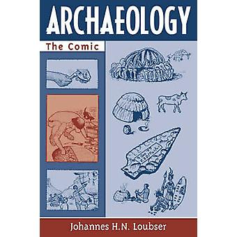 Archaeology - The Comic by Johannes H.N. Loubser - 9780759103818 Book