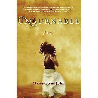 Unburnable by Marie-Elena John - 9780060837587 Book
