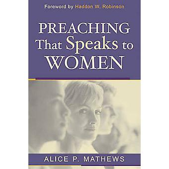 Preaching that speaks to women by Alice Mathews - 9780851119908 Book