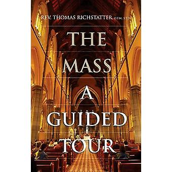 The Mass - A Guided Tour by Thomas Richstatter - 9780867166460 Book