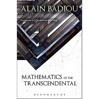 Mathematics of the Transcendental - Onto-Logy and Being-There by Alain