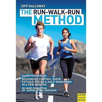 The Run-Walk-Run Method by Jeff Galloway - 9781782550822 Book