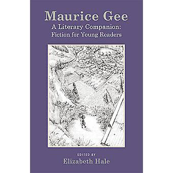 Maurice Gee - A Literary Companion - The Fiction for Young Readers by E
