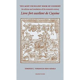 The Most Excellent Book of Cookery - An Edition and Translation of the