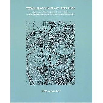 Town Plans in Place and Time - Extension Planning and Conservation in