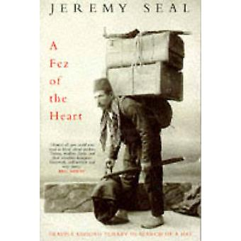 A Fez of the Heart Travels Around Turkey in Search of a Hat by Seal & Jeremy