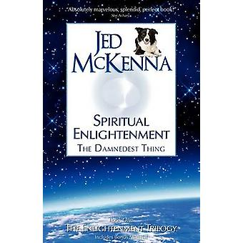 Spiritual Enlightenment The Damnedest Thing by McKenna & Jed