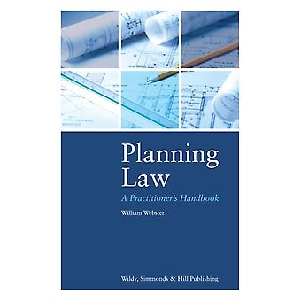 Planning Law A Practitioners Handbook by William Webster