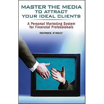 السيطرة على وسائل الإعلام لجذب العملاء المثالي-تسويق الشخصي
