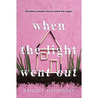 When the Light Went out by Bridget Morrissey