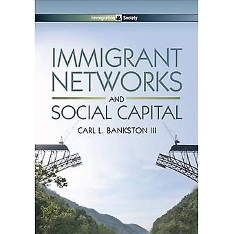 Immigrant Networks and Social Capital (Immigration & Society)