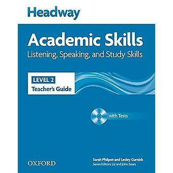 Headway Academic Skills 2 Listening Speaking and Study Skills Teachers Guide with Tests CDROM von Sarah Philpot
