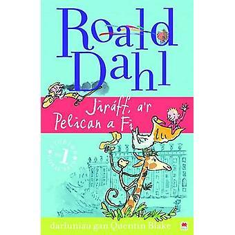 Jiraff Ar Pelican a Fi by Roald Dahl & Translated by Elin Meek