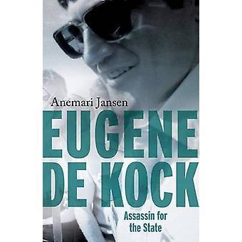 Eugene de Kock Assassin for the State by Jansen & Anemari